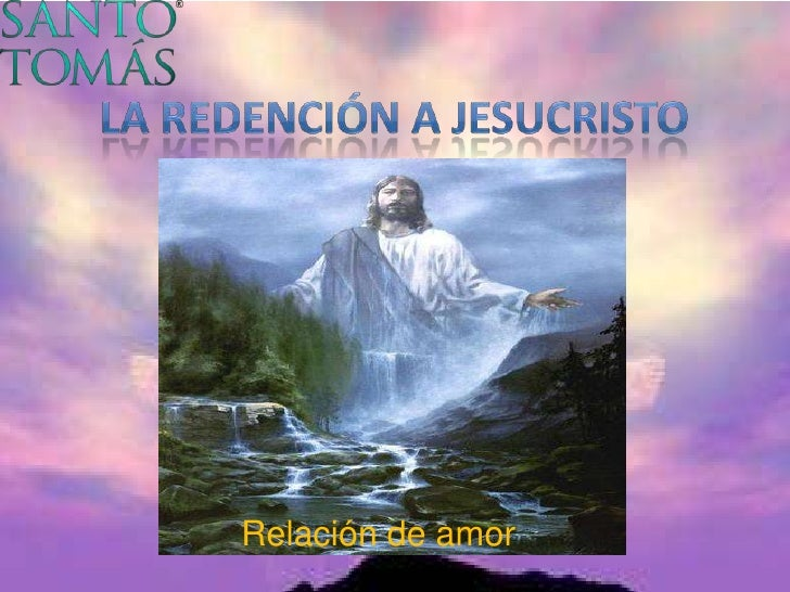 LA REDENCIÓN A JESUCRISTO<br />Relación de amor<br />