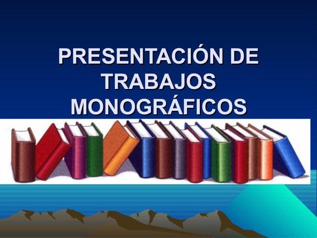 Normas de elaboración y presentación de trabajos monográficos.