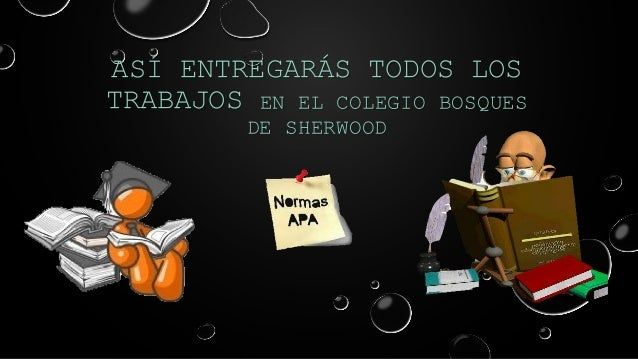 ASÍ ENTREGARÁS TODOS LOS TRABAJOS EN EL COLEGIO BOSQUES DE SHERWOOD