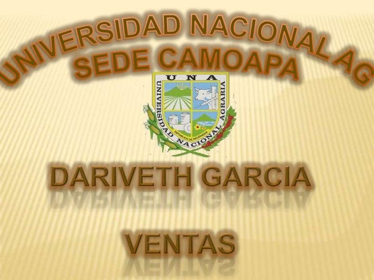 UNIVERSIDAD NACIONAL AGRARIA<br />SEDE CAMOAPA<br />DARIVETH GARCIA<br />VENTAS<br />