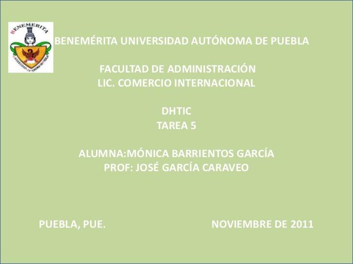 BENEMÉRITA UNIVERSIDAD AUTÓNOMA DE PUEBLA          FACULTAD DE ADMINISTRACIÓN          LIC. COMERCIO INTERNACIONAL        ...