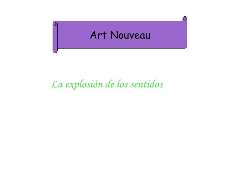 La explosión de los sentidos Art Nouveau