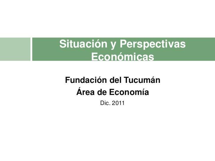 Perspectivas economicas para 2012 - Fundación del Tucumán