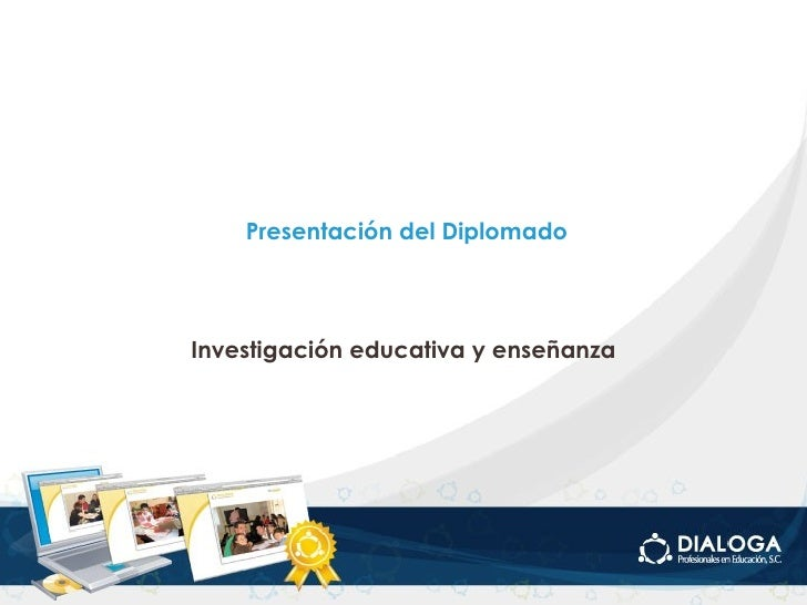 Presentación del Diplomado Investigación educativa y enseñanza