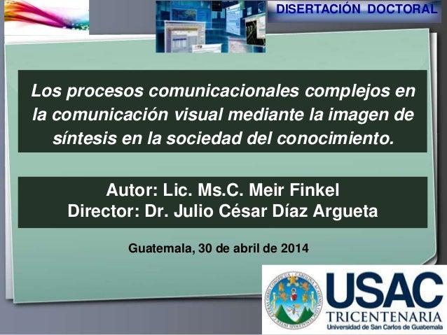 Ihr Logo Los procesos comunicacionales complejos en la comunicación visual mediante la imagen de síntesis en la sociedad d...