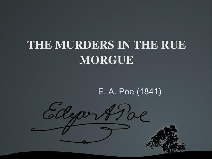 E. A. POE. The Murders in the Rue Morgue