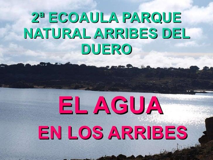 2ª ECOAULA PARQUE NATURAL ARRIBES DEL DUERO EL AGUA EN LOS ARRIBES