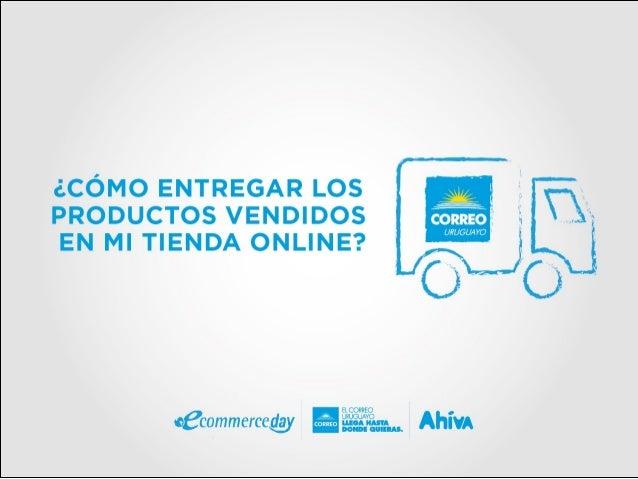 ¿CÓMO ENTREGAR LOS PRODUCTOS VENDIDOS EN Ml TIENDA ONLINE?   como   URUGUA YO '       L CORREO  oecommercegvy  AhívA
