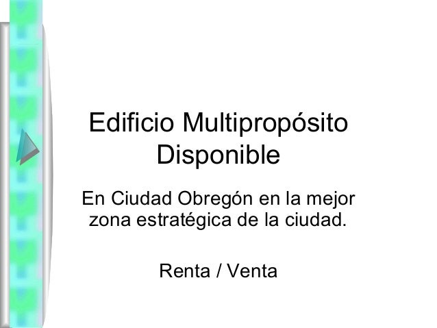 Edificio Multipropósito Disponible En Ciudad Obregón en la mejor zona estratégica de la ciudad. Renta / Venta