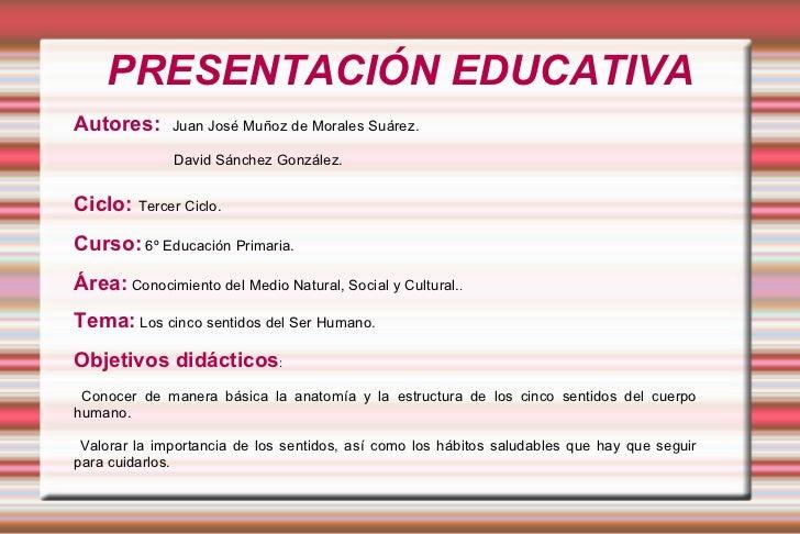 PRESENTACIÓN EDUCATIVAAutores:      Juan José Muñoz de Morales Suárez.              David Sánchez González.Ciclo: Tercer C...