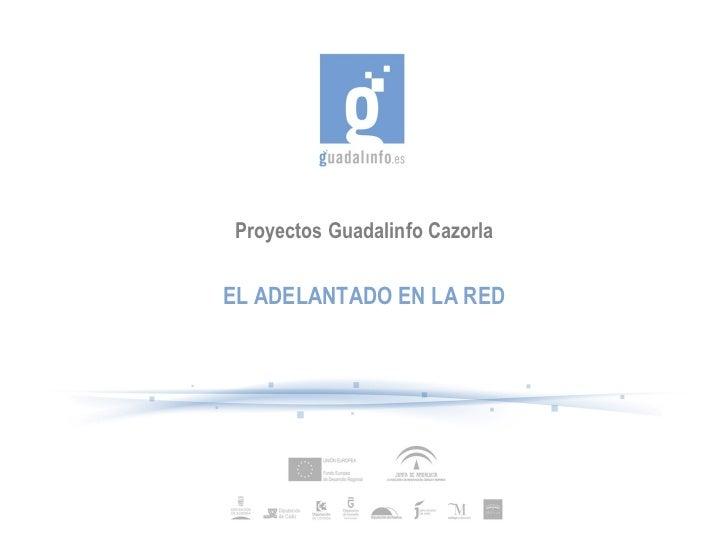 Proyectos Guadalinfo Cazorla EL ADELANTADO EN LA RED