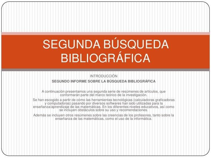 INTRODUCCIÓN<br />SEGUNDO INFORME SOBRE LA BÚSQUEDA BIBLIOGRÁFICA<br /><br />A continuación presentamos una segunda serie...