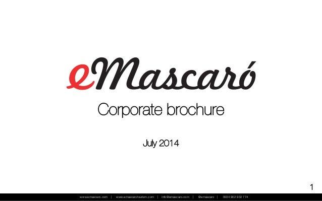 www.emascaro.com | www.emascarotourism.com | info@emascaro.com | @emascaro | 0034 902 932 774  1   Corporate brochure  J...