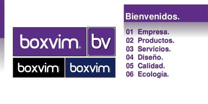 Bienvenidos.01   Empresa.02   Productos.03   Servicios.04   Diseño.05   Calidad.06   Ecología.
