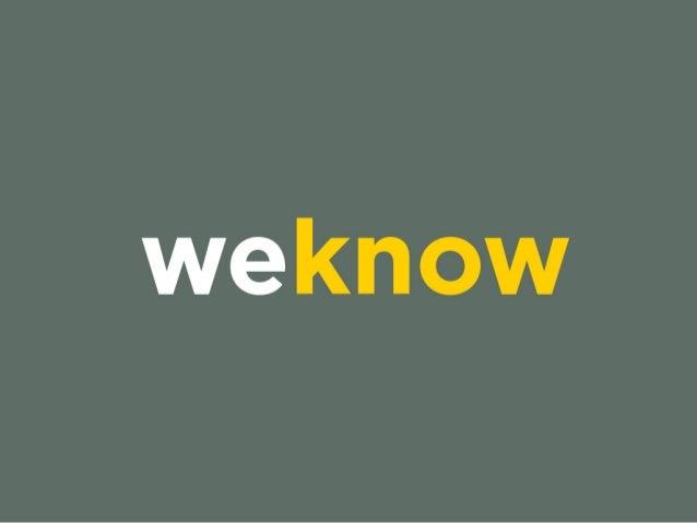 ¿Qué ofrecemos? • Weknow es una empresa dedicada a ofrecer consultoría y soluciones en línea para generar nuevos canales d...