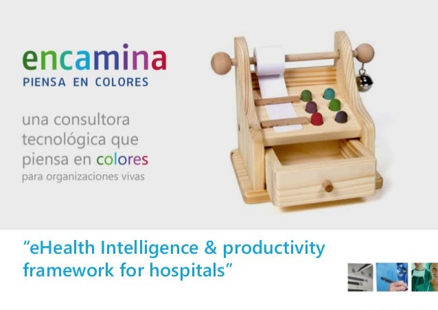 """eHealth Intelligence & productivity framework for hospitals"""