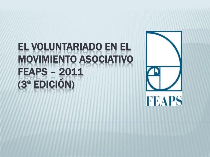 EL VOLUNTARIADO EN ELMOVIMIENTO ASOCIATIVOFEAPS – 2011(3ª EDICIÓN)