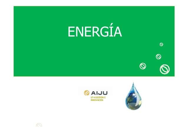 ENERGÍA  UT-4 GESTIÓN E INNOVACIÓN