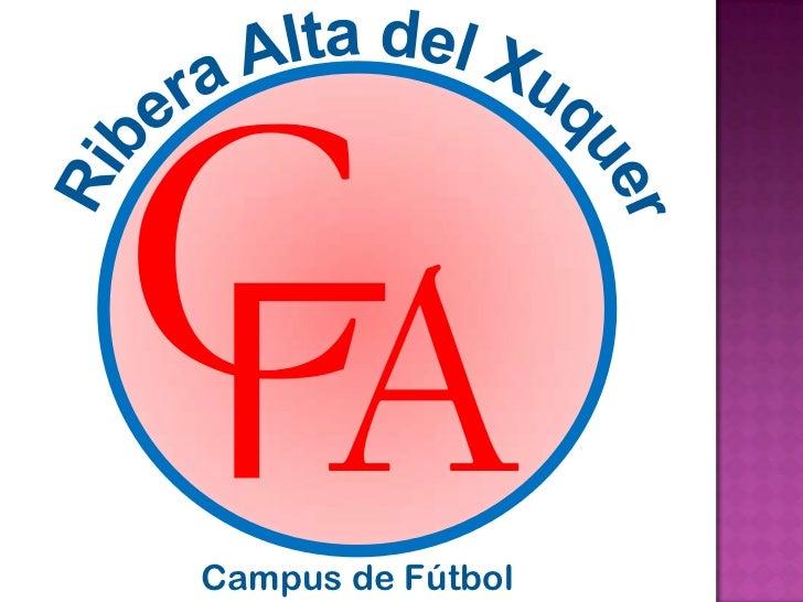C<br />Ribera Alta del Xuquer<br />A<br />Campus de Fútbol<br />