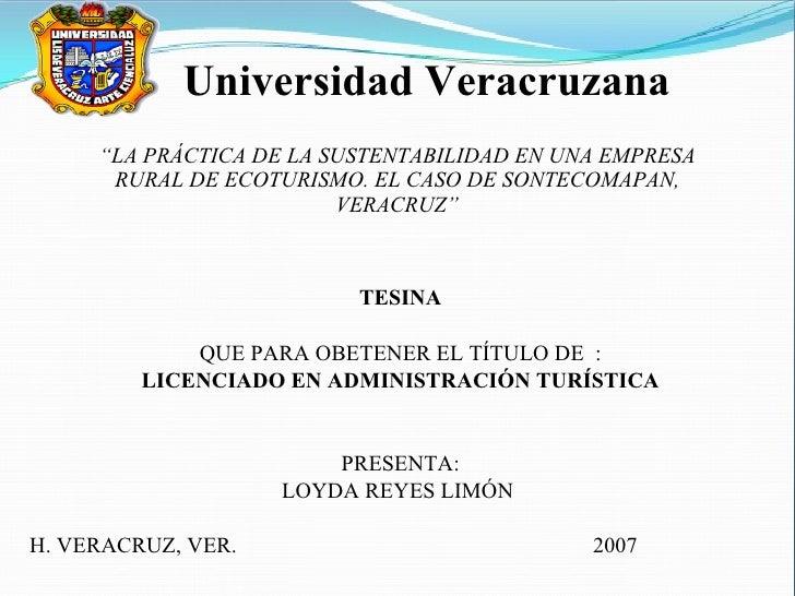 """"""" LA PRÁCTICA DE LA SUSTENTABILIDAD EN UNA EMPRESA RURAL DE ECOTURISMO. EL CASO DE SONTECOMAPAN, VERACRUZ"""" TESINA QUE PARA..."""