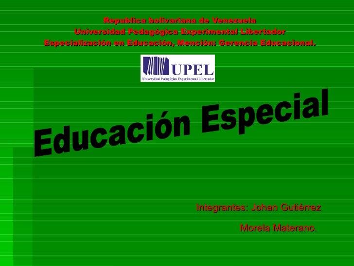 Republica bolivariana de Venezuela       Universidad Pedagógica Experimental Libertador Especialización en Educación, Menc...