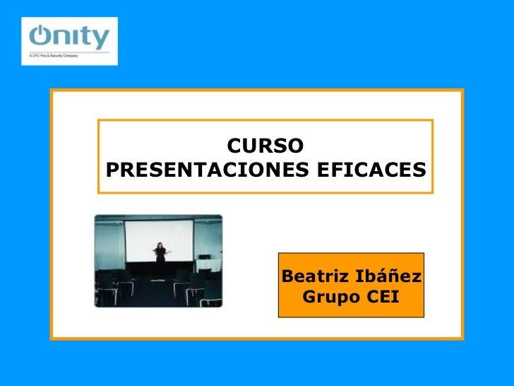 Beatriz Ibáñez Grupo CEI CURSO PRESENTACIONES EFICACES
