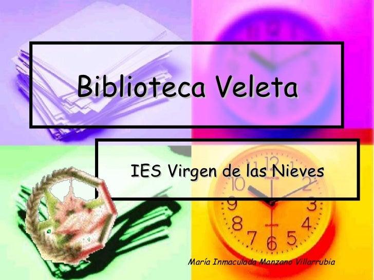 Biblioteca Veleta IES Virgen de las Nieves María Inmaculada Manzano Villarrubia