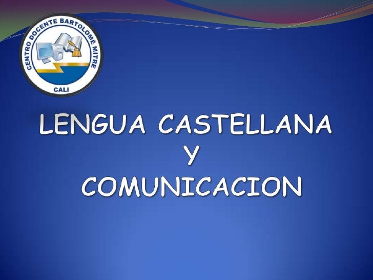LENGUA CASTELLANA YCOMUNICACION<br />