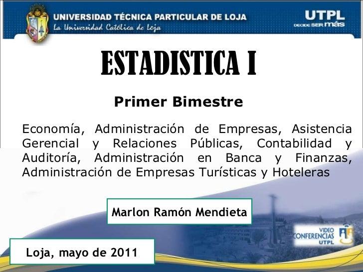ESTADISTICA I ( I Bimestre Abril Agosto 2011)