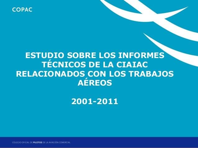 ESTUDIO SOBRE LOS INFORMES TÉCNICOS DE LA CIAIAC RELACIONADOS CON LOS TRABAJOS AÉREOS 2001-2011