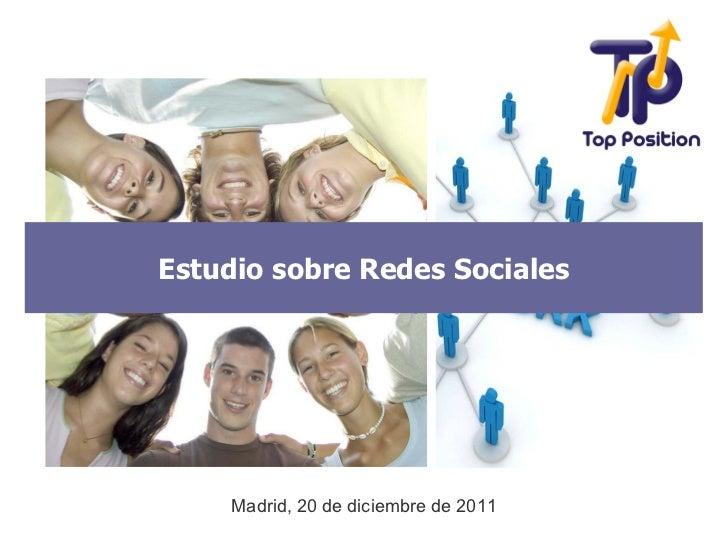 Estudio sobre Redes Sociales    Madrid, 20 de diciembre de 2011