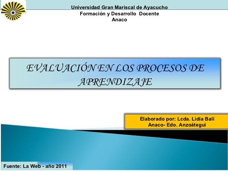 Universidad Gran Mariscal de Ayacucho Formación y Desarrollo  Docente Anaco Fuente: La Web - año 2011 Elaborado por: Lcda....