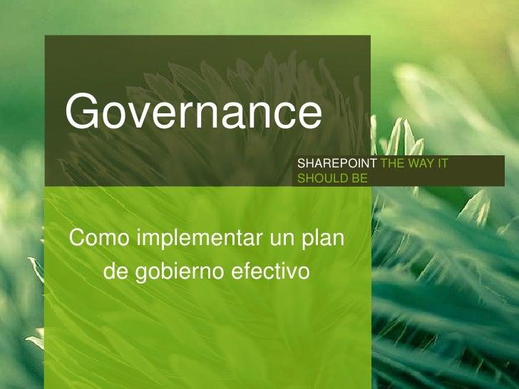 GOVERNANCE             Governance                                SHAREPOINT THE WAY IT                                SHOU...