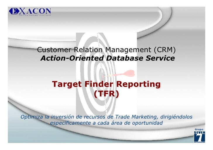 Customer Relation Management (CRM)       Action-Oriented Database Service            Target Finder Reporting              ...