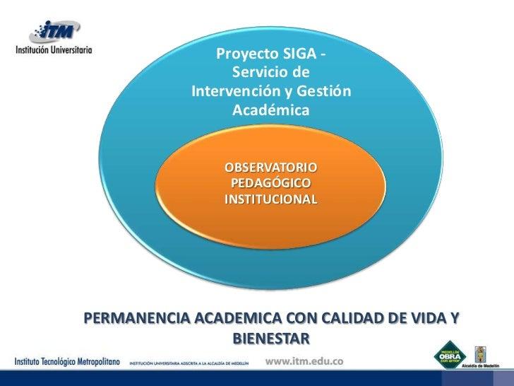 Proyecto SIGA -                  Servicio de            Intervención y Gestión                  Académica                O...