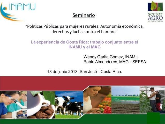 """Seminario: """"Políticas Públicas para mujeres rurales: Autonomía económica, derechos y lucha contra el hambre"""" La experienci..."""