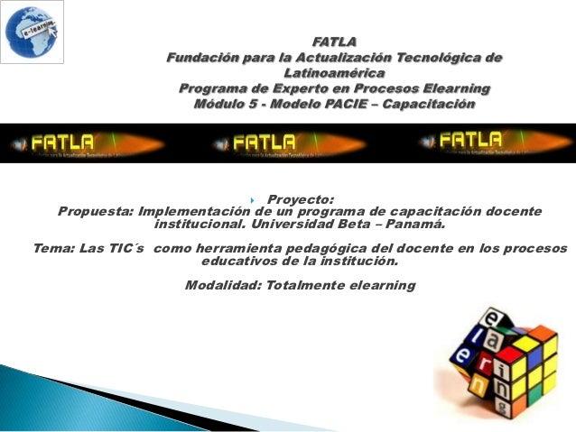     Proyecto:   Propuesta: Implementación de un programa de capacitación docente                institucional. Universida...