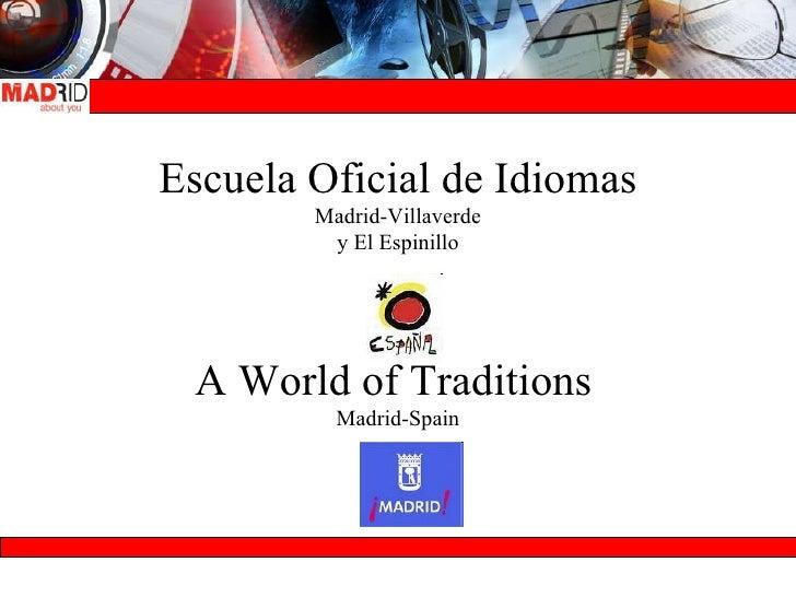 Escuela Oficial de Idiomas Madrid-Villaverde y El Espinillo A World of Traditions   Madrid-Spain