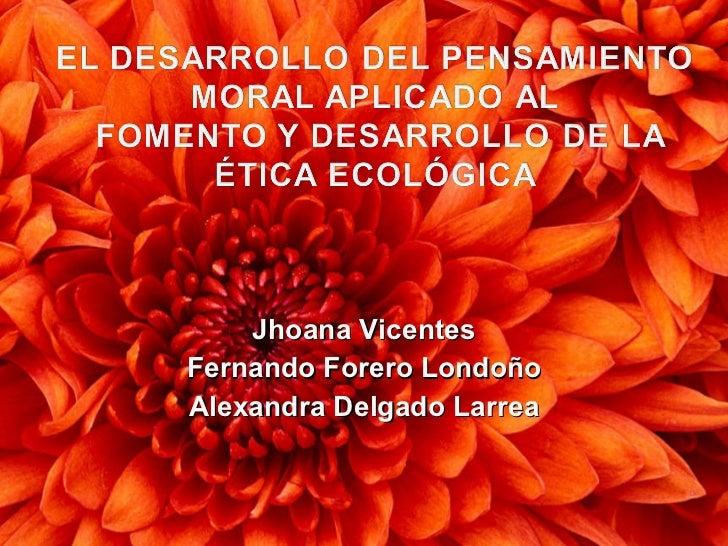 Jhoana Vicentes Fernando Forero Londoño Alexandra Delgado Larrea
