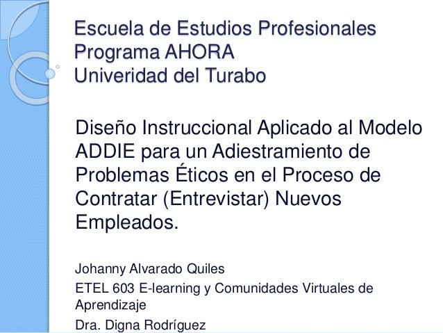 Diseño Instruccional Aplicado al Modelo ADDIE para un Adiestramiento de Problemas Éticos en el Proceso de Contratar (Entrevistar) Nuevos Empleados.