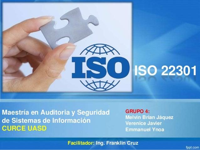 Maestría en Auditoria y Seguridadde Sistemas de InformaciónCURCE UASDGRUPO 4:Melvin Brian JáquezVerenice JavierEmmanuel Yn...