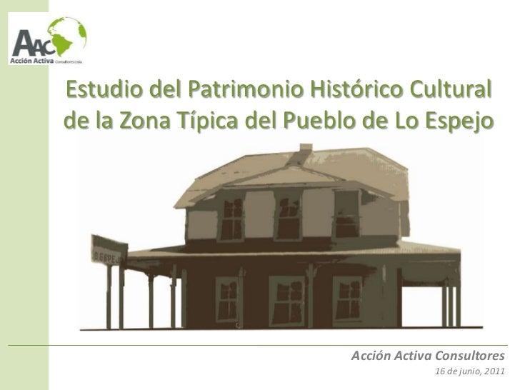 Estudio del Patrimonio Histórico Culturalde la Zona Típica del Pueblo de Lo Espejo                           Acción Activa...