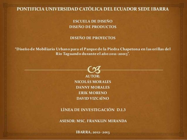 PONTIFICIA UNIVERSIDAD CATÓLICA DEL ECUADOR SEDE IBARRA                              ESCUELA DE DISEÑO                    ...