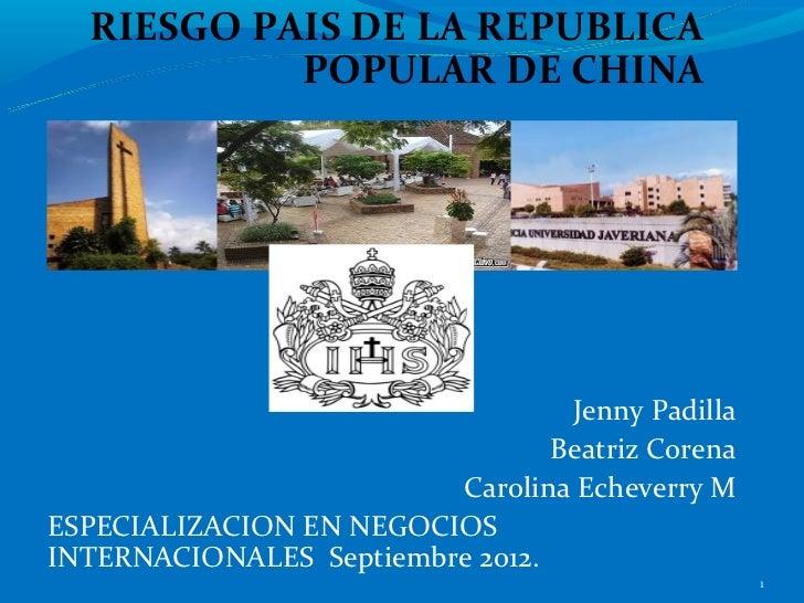 RIESGO PAIS DE LA REPUBLICA           POPULAR DE CHINA                                  Jenny Padilla                     ...