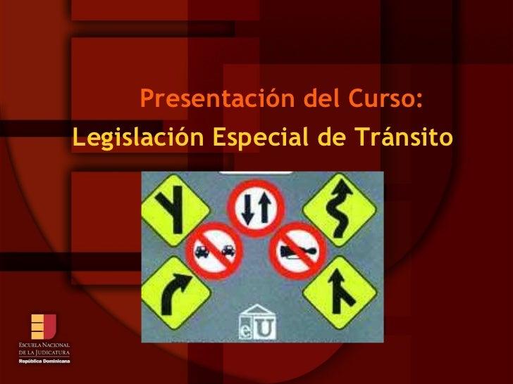 Presentación del Curso: Legislación Especial de Tránsito