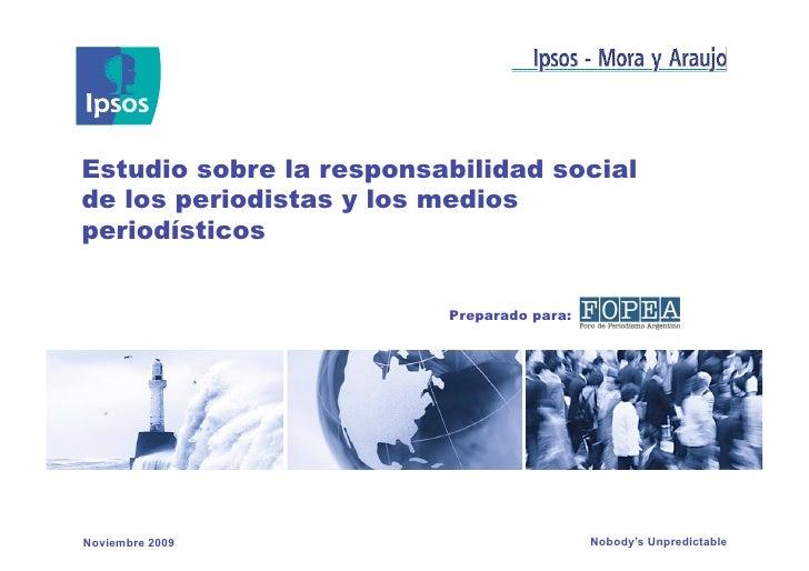 Estudio sobre la responsabilidad social de los periodistas y los medios periodísticos                            Preparado...