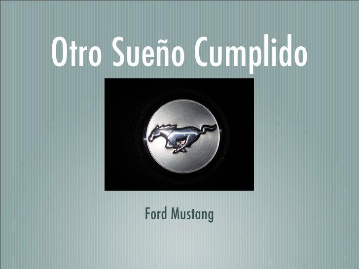 Otro Sueño Cumplido         Ford Mustang