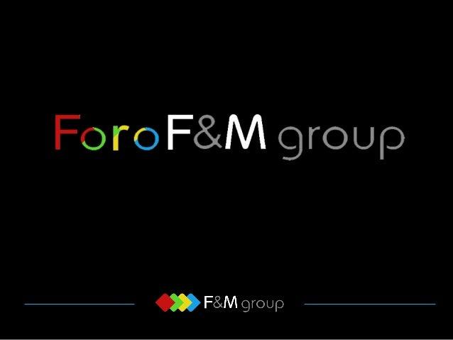 Consultoría Tecnológica ¿ Que es el Foro F&M group ? El Foro de F&M group es la aplicación web que permitirá a las empresa...