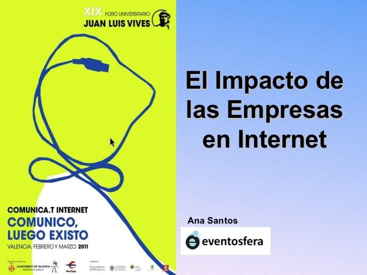 El Impacto de las Empresas en Internet Ana Santos