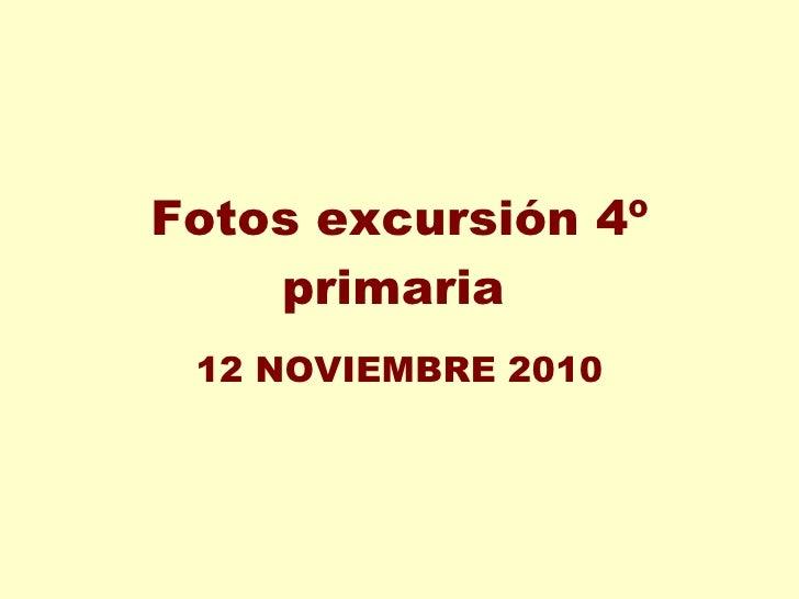 Fotos excursión 4º primaria   12 NOVIEMBRE 2010
